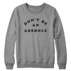 Don't be an Asshole Crewneck