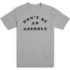 Don't Be an Asshole Men's Tee