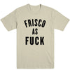 Frisco As Fuck Men's Tee