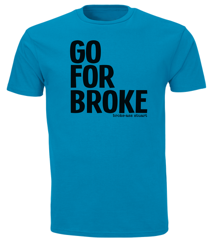 Go For Broke Tshirt