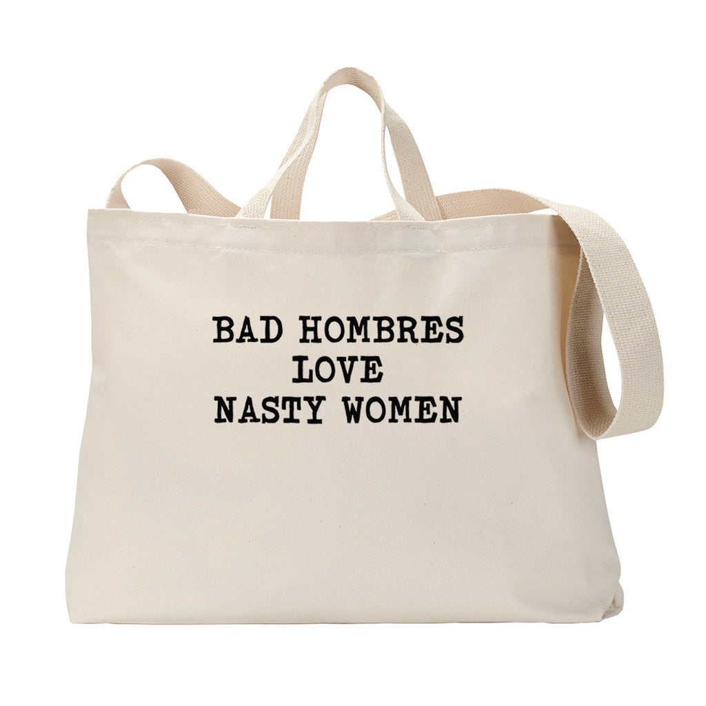 Bad Hombres and Nasty Women Tote Bag