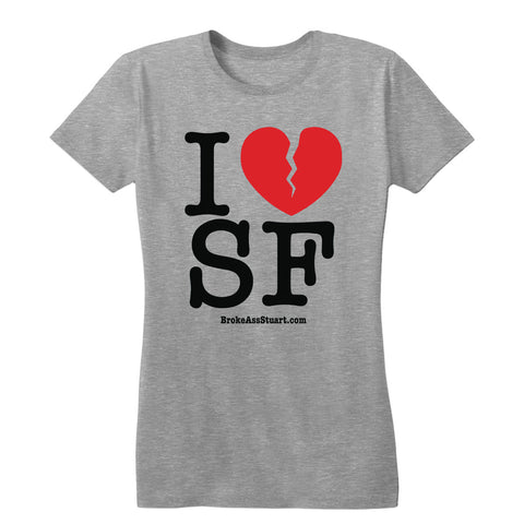 I Broken Heart SF Women's Tee