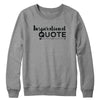 Inspirational Quote Crewneck