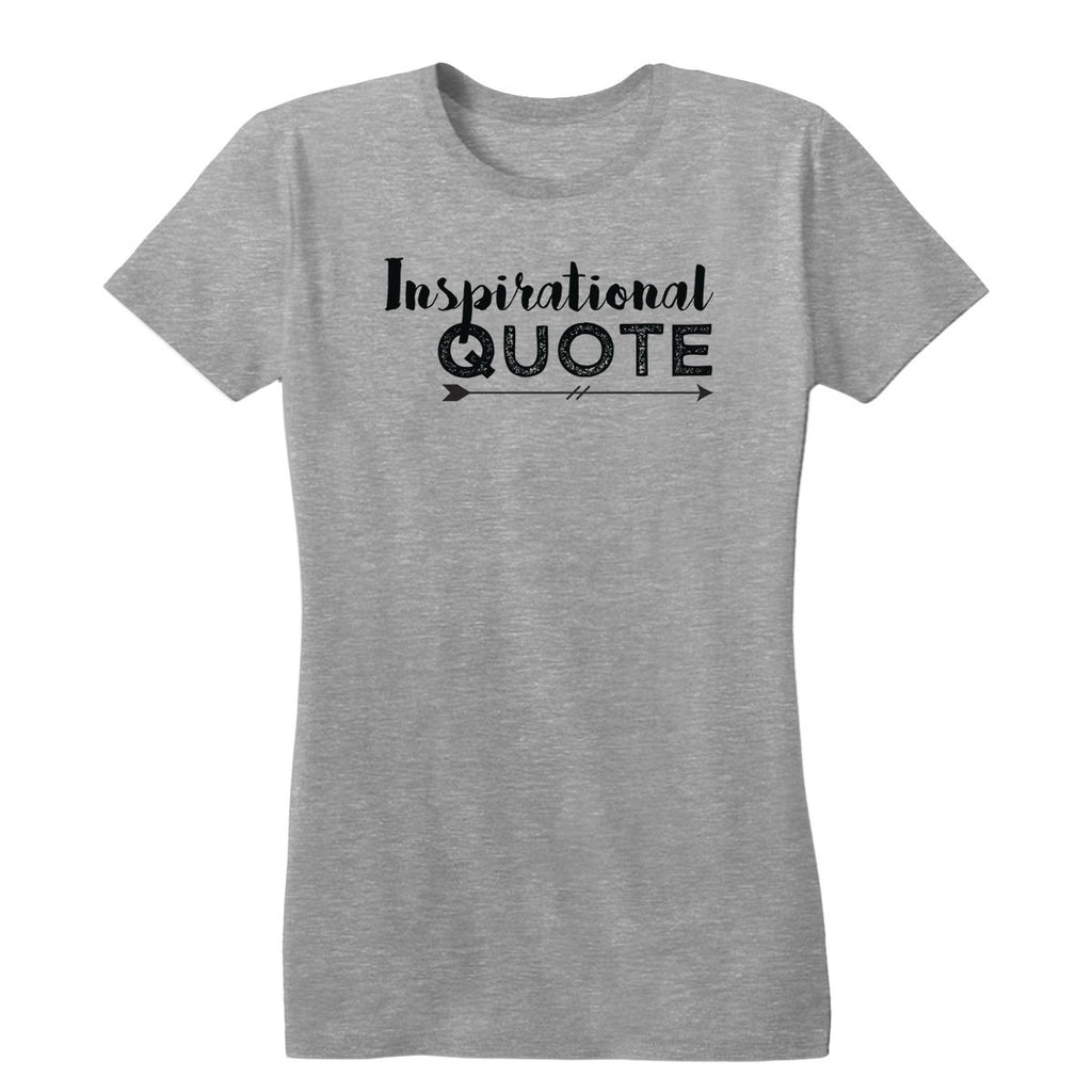 Inspirational Quote Women's Tee