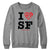 I Still Love SF Crewneck
