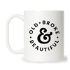 Old Broke Beautiful Mug
