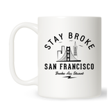 Stay Broke Sf Mug