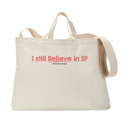 I Still Believe Tote Bag