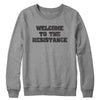 Welcome to the Resistance Crewneck