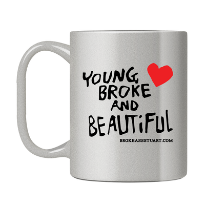 Young Broke Beautiful Heart Mug