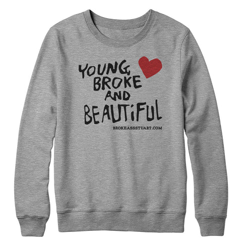 Young Broke Beautiful Heart Crewneck