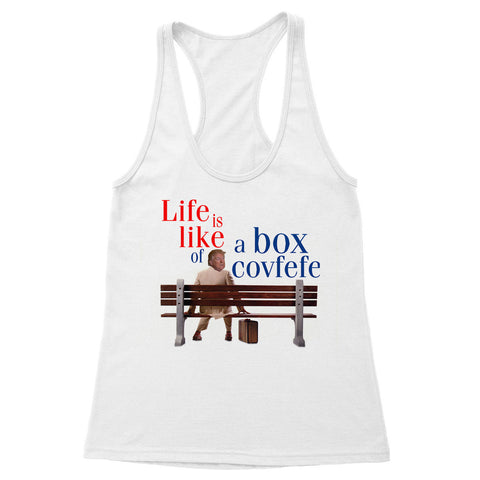 Life is Like a Box of Covfefe Women's Racerback Tank