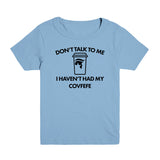 Don't Talk to Me Covfefe Kid's Tee