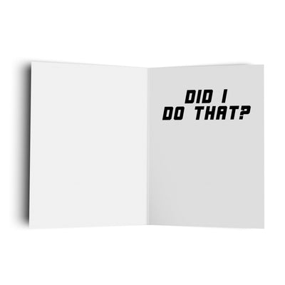 Did I Do That? - Greeting Card (5x7)