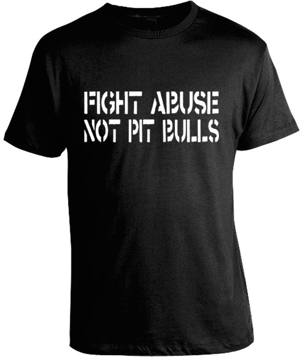 Fight Abuse, Not Pit Bulls T-Shirt
