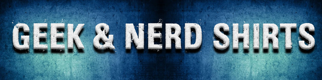 Geek & Nerd Shirts by Epicdelusion