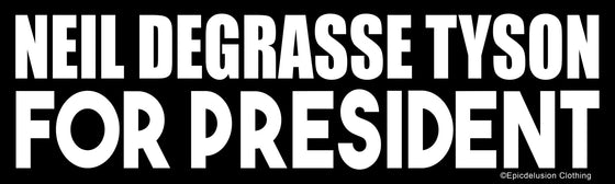 Neil deGrasse Tyson for President Bumper Sticker