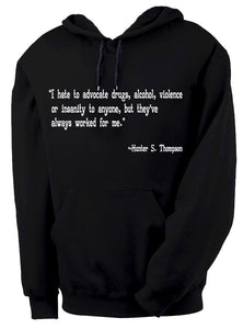 Hunter S. Thompson Always worked for me Hooded Sweatshirt