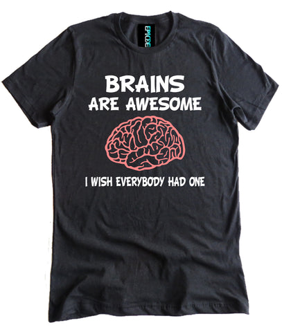 Brains Are Awesome Premium Shirt by Epicdelusion