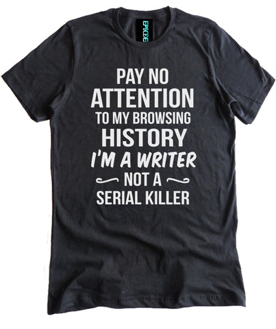 I'm a Writer Not a Serial Killer Premium Shirt