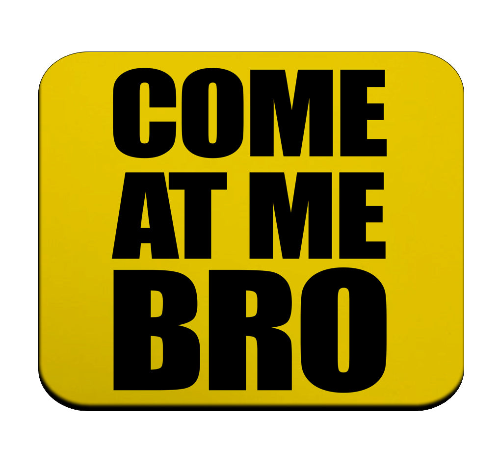 Come at Me Bro Premium Mouse Pad by Epicdelusion
