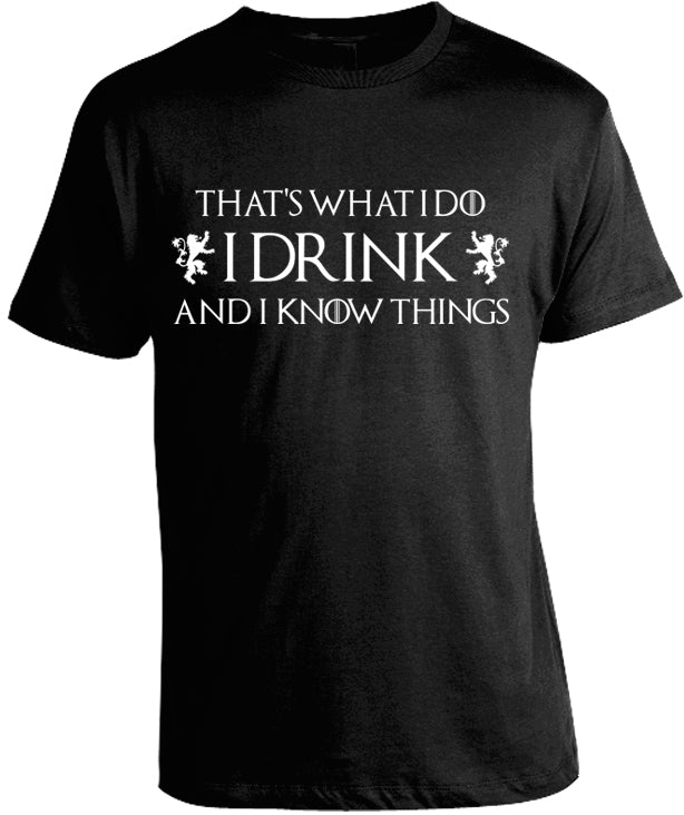 Game of Thrones I Drink and I Know Things Shirt by Epicdelusion