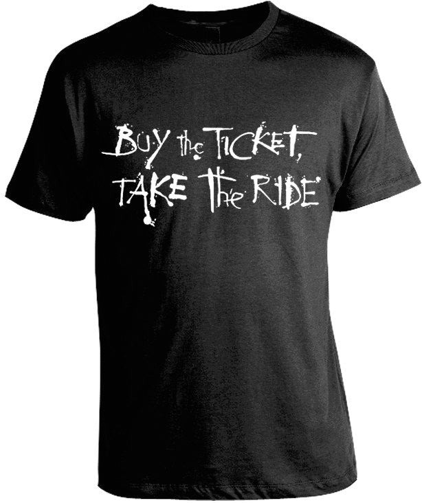 Hunter S. Thompson Buy the Ticket Take the Ride T-Shirt by Epicdelusion