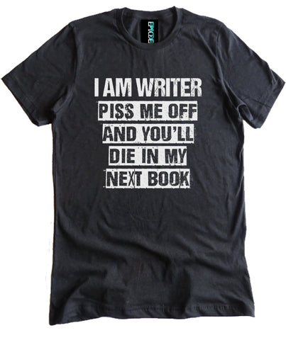 I am a Writer Die in My Next Book Premium Shirt
