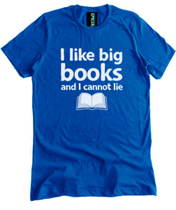 I Like Big Books and I Cannot Lie Premium Shirt
