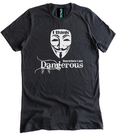 I Think Therefore I am Dangerous Premium Shirt