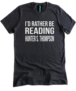 I'd Rather be Reading Hunter S. Thompson Premium Shirt