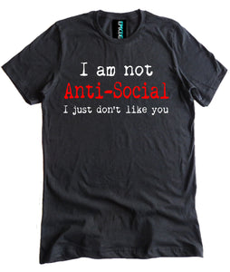 I'm Not Anti-Social, I Just don't Like You Premium Shirt by Epicdelusion