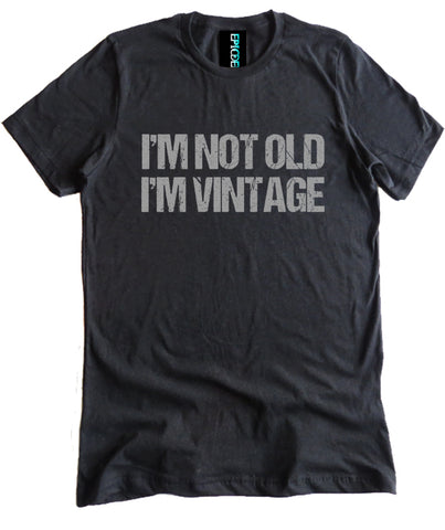 I'm Not Old I'm Vintage Premium Shirt