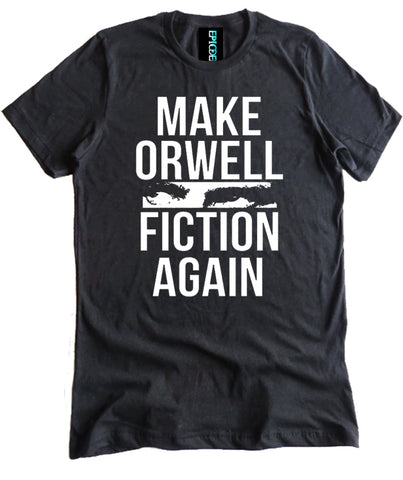 Make Orwell Fiction Again Premium Shirt