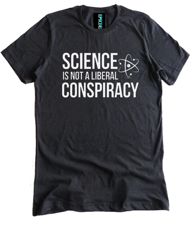 Science is Not a Liberal Conspiracy Premium Shirt