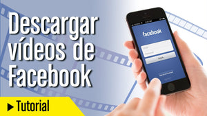 Cómo descargar videos de Facebook en tu celular Android o en iPhone