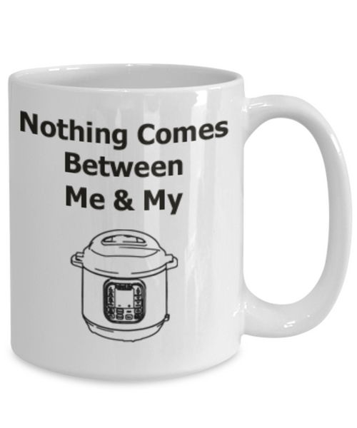 Nothing Comes Between Me & My Pot Coffee Mug