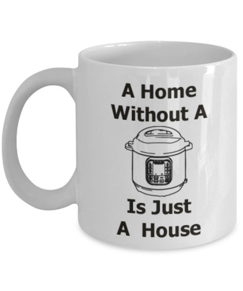 A Home Without a Pot Is Just a House Coffee Mug