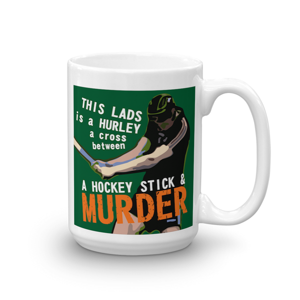 Hurling like Murder Mug - SíosBóx T-Shirts