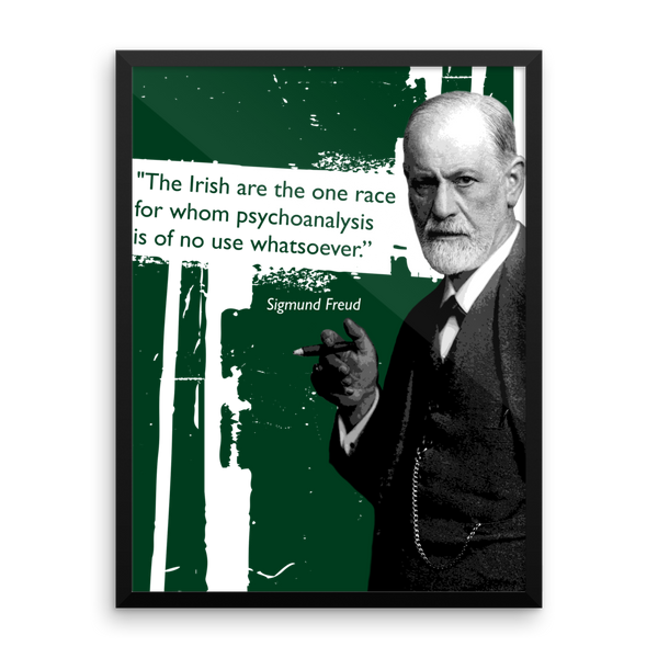 Sigmund Freud - The Irish are.... Poster
