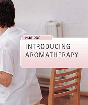 The Aromatherapy Bible, By Gill Farrer-Halls
