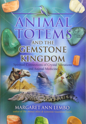 Animal Totems and the Gemstone Kingdom, By Margaret Ann Lembo