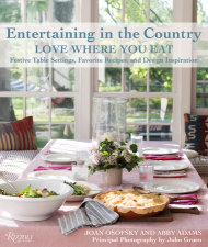 Entertaining in the Country: Love Where You Eat: Festive Table Settings, Favorite Recipes, and Design Inspiration