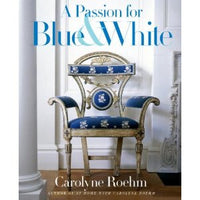 A Passion For Blue and White Book