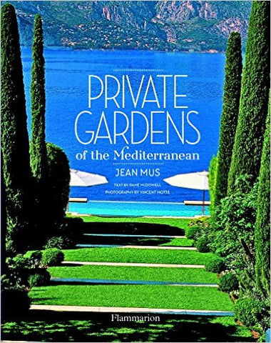 Private Gardens of the Mediterranean