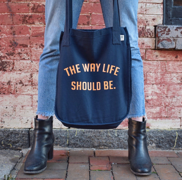 'The Way Life Should Be' Reusable Tote