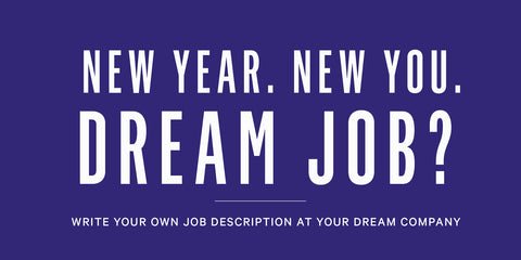 New Year. New You. Dream Job?
