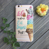 iPhone Eat Dessert First Case