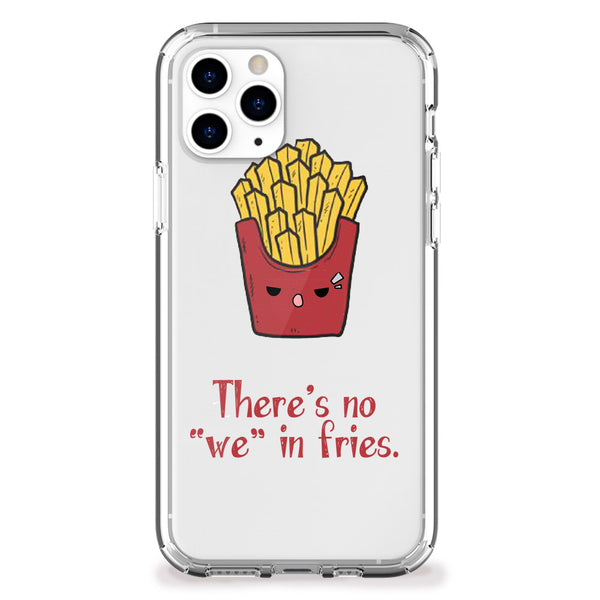"No ""We"" in Fries iPhone Case"