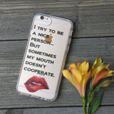 iPhone Case - My Mouth Doesn't Cooperate